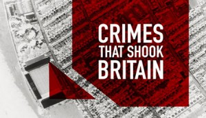 Copied from Realscreen - Crimes That Shook Britain