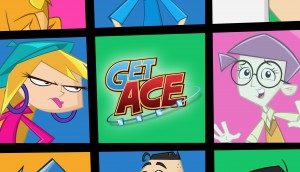 Copied from Kidscreen - Get Ace New